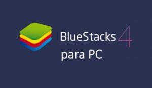 Descargar BlueStacks 4 para PC