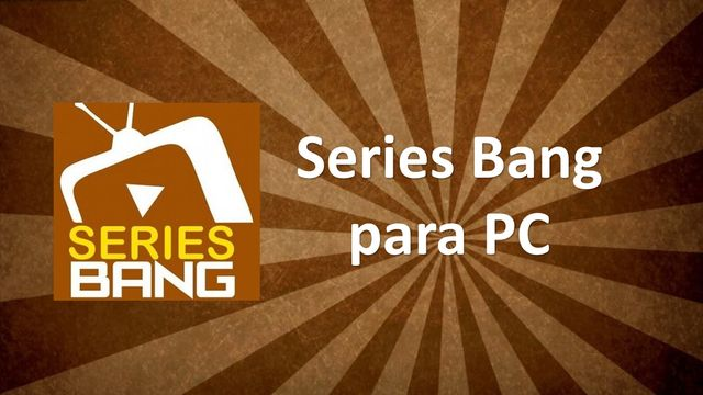 Descargar Series Bang para PC gratis
