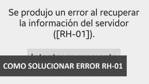 Solucionar Error RH-01 Play Store