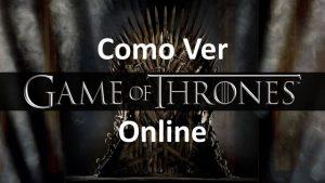 Cómo ver Juego de Tronos Online (Game of Thrones)