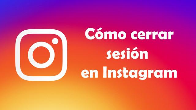 Cómo cerrar sesión en Instagram en todos los dispositivos
